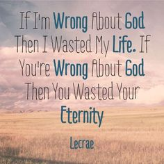Lecrae quotes something to think about but our Holy God requires