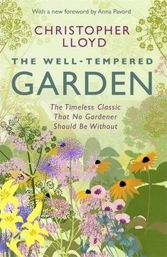 A-timeless-gardening-classic-by-Christopher-Lloyd-one-of-Britains-most-highly-respected-plantsmen-updated-for-the-21st-century-With-a-new-foreword-by-Anna-Pavord