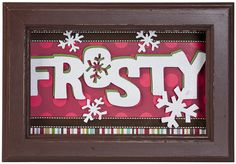Create this Frosty Picture for the holidays with the Winter Frolic, Accent Essentials, and Plantin SchoolBook cartridges! #cricut