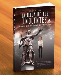 """""""La celda de los inocentes"""", un libro que pone en jaque al actual protocolo de detención sobre la Violencia de Género en España - http://www.actualidadliteratura.com/la-celda-de-los-inocentes-un-libro-que-pone-en-jaque-al-actual-protocolo-de-detencion-sobre-la-violencia-de-genero-en-espana/"""