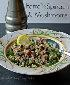 Farro with spinach and mushrooms is a very easy and 'good for you' side dish. This is also a delicious vegetarian dish for #meatlessmonday.