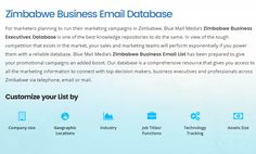 Blue Mail Media's Zimbabwe Business Mailing List has been prepared to give your promotional campaigns an added boost. You can send an enquiry at sales@bluemailmedia.com and Contact us now at 1-888-494-0588.You can also visit the site: https://www.bluemailmedia.com/united-states/west-virginia-mailing-list.php