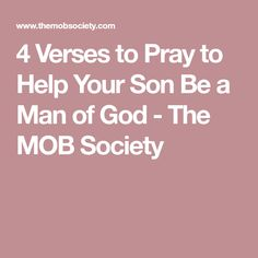 4 Verses to Pray to Help Your Son Be a Man of God - The MOB Society