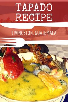 Recipe for Tapado: a delicious seafood stew with a coconut based broth. The recipe for this Garifuna dish comes from a family in Livingston Guatemala.