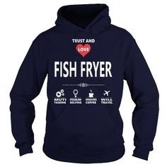 I Love FISH FRYER JOB TSHIRT GUYS LADIES YOUTH TEE HOODIE SWEAT SHIRT VNECK UNISEX JOBS T shirts