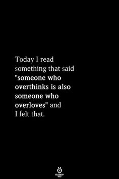 "Today I Read Something That Said ""Someone Who Overthinks Is Also Someone quotes quotes deep quotes funny quotes inspirational quotes positive Quotes Deep Feelings, Mood Quotes, Positive Quotes, Motivational Quotes, Inspirational Quotes, Sad Girl Quotes, Sadness Quotes, Emotion Quotes, Feeling Emotional Quotes"