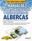 MANUAL DE DISEÑO CONSTRUCCIÓN Y EQUIPAMIENTO DE ALBERCAS