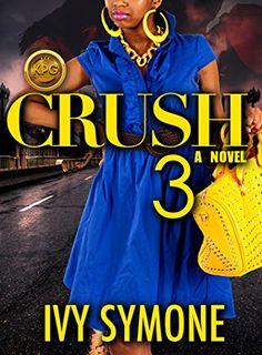CRUSH 3 by Ivy Symone http://www.amazon.com/dp/B018EO9K5Y/ref=cm_sw_r_pi_dp_MbzAwb0VA9BDJ