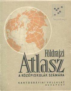 Földrajzi atlasz Retro Kids, Folk Music, Hungary, Budapest, Childhood Memories, Retro Vintage, Nostalgia, Old Things, Marketing