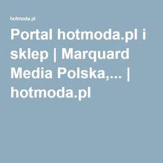 Portal hotmoda.pl i sklep | Marquard Media Polska,... | hotmoda.pl