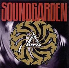 Soundgarden Badmotorfinger ; probably heard this at least 500x in high school