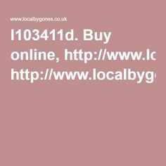 l103411d. Buy online, http://www.localbygones.co.uk/