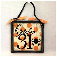 Oct. 31st/Spider Halloween Sign by BlocksPaperPaint on Etsy, $15.00