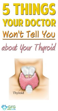 pinterest-5-Things-Your-Doctor-Won't-Tell-You-about-Your-Thyroid .... some of these I really needed to know years ago! the end of this feels like a advertisement,but the tips are wonderful, how to tell your thyroid is malfunctioning and what to ask for from your dr...after being on thyroid meds for almost 16 yrs, i'm discovering all the necessary tests still haven't been done! read up if you've been diagnosed with thryroid disease....