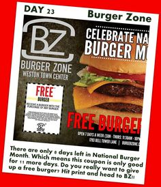 DAY 23: There are only 8 days left in National Hamburger Month. Which means this coupon is only good for 8 more days. Do you really want to give up a free burger? Hit print and head to Burger Zone