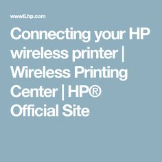 Connecting your HP wireless printer | Wireless Printing Center | HP® Official Site