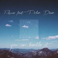 Revue feat. Polar Dear - You Can Handle It by Revue music on SoundCloud
