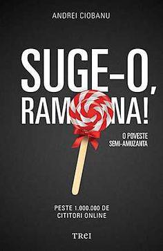 Suge-o, Ramona! O poveste semi-amuzantă - Ciobanu Andrei Free Pdf Books, Google Play, Books Online, My Books, This Book, Writing, File, Download, Mai