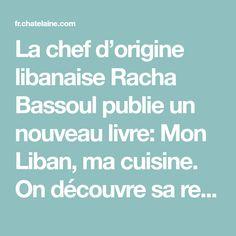 La chef d'origine libanaise Racha Bassoul publie un nouveau livre: Mon Liban, ma cuisine. On découvre sa recette d'augergines aux oeufs et sumac.