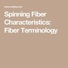 Spinning Fiber Characteristics: Fiber Terminology