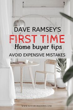 First Time home buyer tips as provided by Dame Ramsey to avoid costly mistakes. Step by step guide to home buying that will help you avoid costly mistakes.
