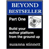 Beyond Bestseller Part One: Building your author platform from the ground up with your own series on Kindle (Kindle Edition)By Suzanna Stinnett