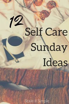 Self care Sunday ideas for everyday that will help you with self love and self care to relax and recharge.