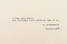 I Like This Place - Shakespeare Quote - Typewriter Quote - Wasting Time - Typed on Cardstock - Literary Quote - Hand Typed - Typewriter Poem Quotes Dream, Life Quotes Love, Time Quotes, Words Quotes, Book Quotes, Great Quotes, Quotes To Live By, Inspirational Quotes, Sayings