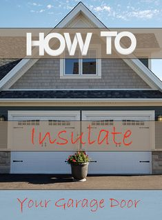 How to Insulate Your Garage Door. I did this to my garage door & it works! Saves money & you can enjoy your garage any time of year comfortably.