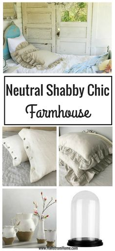 My Neutral Shabby Chic Farmhouse with all the details on how to get this soft cozy look in your home. Everything from Linens to Home Accessories. #farmhousedecor #modernfarmhouse #shabbychicfarmhouse