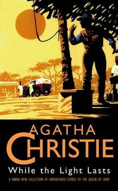 while the light lasts agatha christie book review