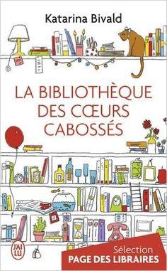 Amazon.fr - La bibliothèque des coeurs cabossés - Katarina Bivald - Livres