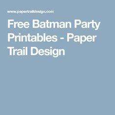 Free Batman Party Printables - Paper Trail Design