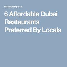 6 Affordable Dubai Restaurants Preferred By Locals