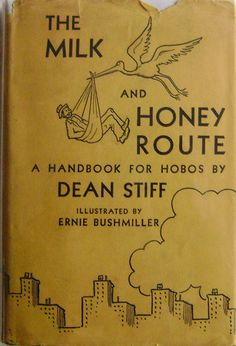 "Mad Men Season 7 Episode 13 was called ""The Milk and Honey Route"" which was the name of a 1931 ""Handbook for Hobos"" by Nels Anderson, written under the pseudonym Dean Stiff. Illustrated by Ernie Bushmiller of Nancy and Sluggo fame."