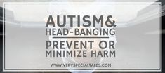 Head Banging and Autism: 24 Tips and strategies addressing head banging´s most common triggers (sensory processing issues, attention-seeking, communication problems/frustraction, escaping demands, pain) Behavior Log, Preschool Fine Motor Skills, Autism Facts, Communication Problems, Attention Seeking, Pediatric Ot, Sensory Processing Disorder, Autism Awareness