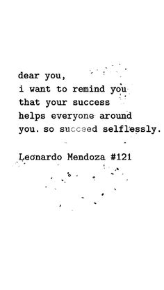 #121 Dedicated to @nande814 Thank you for the support. #Encourage #Love #Quotes #EncourageLove #DearYou #LeonardoMendoza  #Writer #YouTuber #Videographer  Post remind you of someone? #TagThem