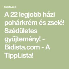 A 22 legjobb házi pohárkrém és zselé! Szédületes gyűjtemény! - Bidista.com - A TippLista! Math Equations