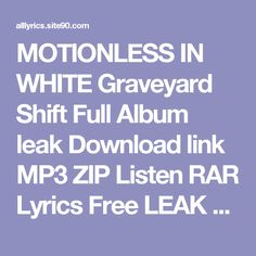 MOTIONLESS IN WHITE Graveyard Shift Full Album leak Download link MP3 ZIP Listen RAR Lyrics    Free LEAK MOTIONLESS IN WHITE Graveyard Shift Deluxe Download 2017 ZIP TORRENT RAR Listen Lyrics     (download) MOTIONLESS IN WHITE Graveyard Shift Deluxe Download Full Album Listen Free Lyrics    DOWNLOAD 2017 MOTIONLESS IN WHITE Graveyard Shift Deluxe Download Listen Full Album Lyrics    MOTIONLESS IN WHITE Graveyard Shift Download All Song link MP3 ZIP RAR Listen Lyrics