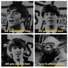 Love is all you need... always Ringo.