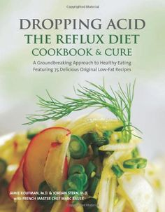 Dropping Acid: The Reflux Diet Cookbook & Cure/Jamie Koufman, Jordan Stern, Marc Michel Bauer