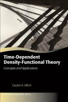 Time-Dependent Density-Functional Theory:Concepts and Applications (Oxford Graduate Texts) by Carsten A. Ullrich. $46.15