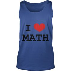 I Love Math (3) T shirt #gift #ideas #Popular #Everything #Videos #Shop #Animals #pets #Architecture #Art #Cars #motorcycles #Celebrities #DIY #crafts #Design #Education #Entertainment #Food #drink #Gardening #Geek #Hair #beauty #Health #fitness #History #Holidays #events #Home decor #Humor #Illustrations #posters #Kids #parenting #Men #Outdoors #Photography #Products #Quotes #Science #nature #Sports #Tattoos #Technology #Travel #Weddings #Women