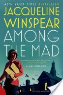 Among the Mad (Maisie Dobbs) Jacqueline Winspear April 2016