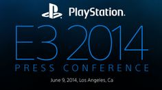 Sony Playstation E3 2014 Conference: An In-depth Look