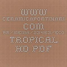 www.ceramicaportinari.com.br/media/23453/eco-tropical-hd.pdf