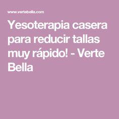 Yesoterapia casera para reducir tallas muy rápido! - Verte Bella