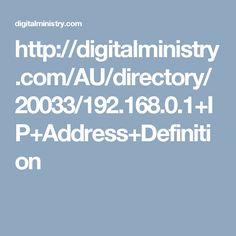 http://digitalministry.com/AU/directory/20033/192.168.0.1+IP+Address+Definition