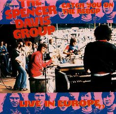 The Spencer Davis Group - Catch You On The Rebop - Live In Europe 73