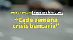 Buy Buy Europe   1 - Cada Semana Crisis Bancaria